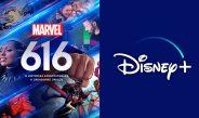 Marvel 616: La historia de Marvel en Disney+