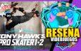 Reseña: Tony Hawk's Pro Skater 1+2