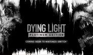 Dying Light Platinum Edition ya disponible